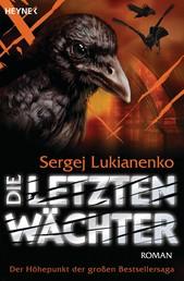 Die letzten Wächter - Roman