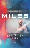 Thomas Schneider: Miles - Ungewollt Held ★★★★★