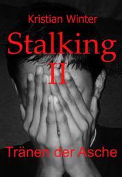 Stalking II - Tränen der Asche