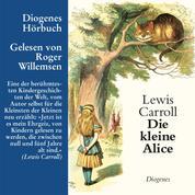 Die kleine Alice (Ungekürzt)