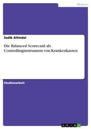 Die Balanced Scorecard als Controllinginstrument von Krankenkassen