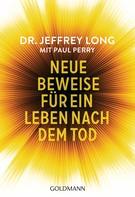 Jeffrey Long: Neue Beweise für ein Leben nach dem Tod ★★★★
