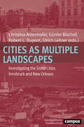 Cities as Multiple Landscapes - Investigating the Sister Cities Innsbruck and New Orleans