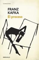 Franz Kafka: El proceso
