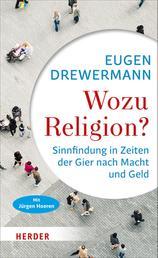Wozu Religion? - Sinnfindung in Zeiten der Gier nach Macht und Geld