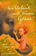 Linda Oatman High: Ein Elefant mit Namen Grace ★★★★★