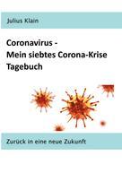Julius Klain: Coronavirus - Mein siebtes Corona-Krise Tagebuch