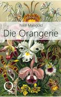 Nike Mangold: Die Orangerie