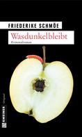 Friederike Schmöe: Wasdunkelbleibt ★★★★