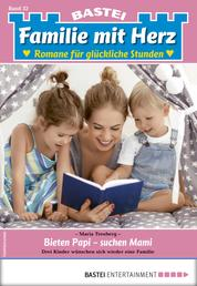 Familie mit Herz 32 - Familienroman - Bieten Papi - suchen Mami