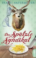 Franz Hafermeyer: Das Spätzle-Syndikat ★★★★