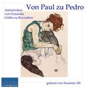 Von Paul zu Pedro - Amouresken von Franziska Gräfin zu Reventlow