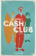 Ben Berkeley: Cash Club ★★★★