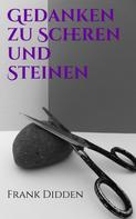 Frank Didden: Gedanken zu Scheren und Steinen