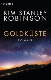 Goldküste - Die Kalifornien-Trilogie, Band 2 - Roman