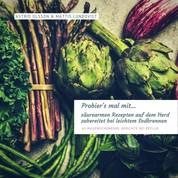 Probier's mal mit...säurearmen Rezepten auf dem Herd zubereitet bei leichtem Sodbrennen - 63 magenschonende Gerichte bei Reflux