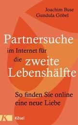Partnersuche im Internet für die zweite Lebenshälfte - So finden Sie online eine neue Liebe
