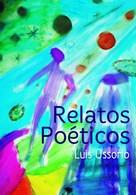 Luis Ossorio: Relatos poéticos
