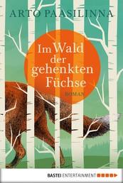 Im Wald der gehenkten Füchse - Roman