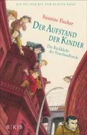 Susanne Fischer: Der Aufstand der Kinder – Die Rückkehr der Feuerlandbande ★★★★★