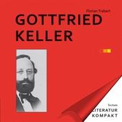 Literatur Kompakt: Gottfried Keller