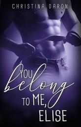 You belong to me, Elise