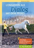 Katharina Möller: Longieren als Dialog mit dem Pferd ★★★★