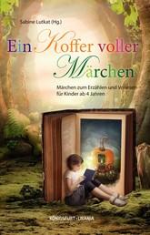 Ein Koffer voller Märchen - Märchen zum Erzählen und Vorlesen für Kinder ab 4 Jahren
