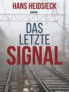 Hans Heidsieck: Das letzte Signal ★★