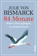 Julie von Bismarck: 84 Monate ★★★★