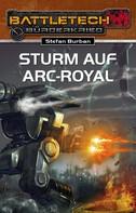 Stefan Burban: BattleTech 23: Sturm auf Arc-Royal ★★★★★
