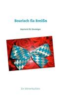 Wolfgang M. Lehmer: Boarisch fia Breißn