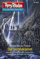 Michael Marcus Thurner: Perry Rhodan 2828: Die Technoklamm ★★★★