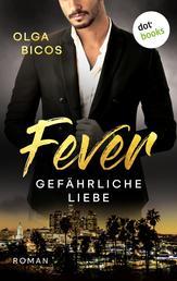 Fever - Gefährliche Liebe - Roman