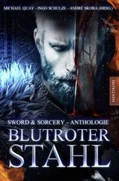 Blutroter Stahl - Sword & Sorcery Anthologie