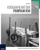 Ralf Spoerer: Fotografie mit der Fujifilm X30 ★★★★★