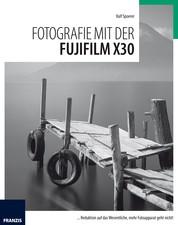 Fotografie mit der Fujifilm X30 - Reduktion auf das Wesentliche, mehr Fotoapparat geht nicht!