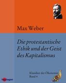 Max Weber: Die protestantische Ethik und der Geist des Kapitalismus ★★