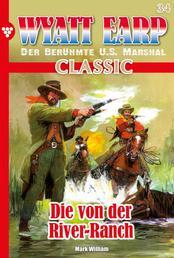 Wyatt Earp Classic 34 – Western - Die von der River-Ranch