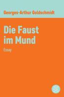 Georges-Arthur Goldschmidt: Die Faust im Mund