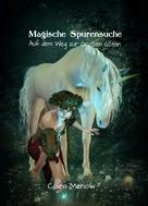Calea Menow: Magische Spurensuche