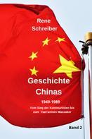 René Schreiber: Geschichte Chinas (1949-1989) Vom Sieg der Kommunisten bis zum Tian'anmen Massaker