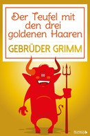 Brüder Grimm: Der Teufel mit den drei goldenen Haaren