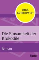 Dirk Kurbjuweit: Die Einsamkeit der Krokodile ★★★★★