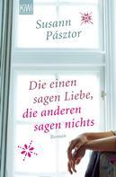 Susann Pásztor: Die einen sagen Liebe, die anderen sagen nichts ★★★★