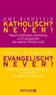 Uwe Birnstein: Katholisch? Never! / Evangelisch? Never! ★★★