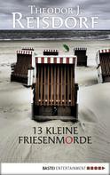 Theodor J. Reisdorf: 13 kleine Friesenmorde ★★★