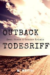 Outback Todesriff - Zwei Shane O'Connor Krimis