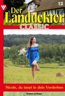 Christine von Bergen: Der Landdoktor Classic 12 – Arztroman