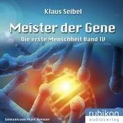 Meister der Gene - Die erste Menschheit 4